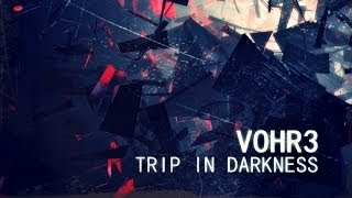 VOHR3 - Trip In Darkness (Ventil Shape Remix)