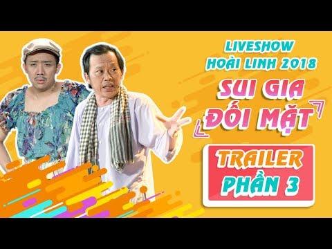 Trailer Liveshow Hoài Linh 2018 SUI GIA ĐỐI MẶT Phần 3 -Hoài Linh, Ngọc Giàu, Trấn Thành, Cát Phượng
