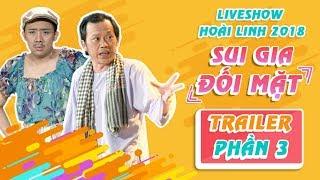trailer liveshow hoai linh 2018 sui gia doi mat phan 3 -hoai linh ngoc giau tran thanh cat phuong