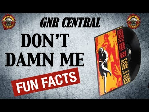 Guns N' Roses: Don't Damn Me Song Facts and Meaning!