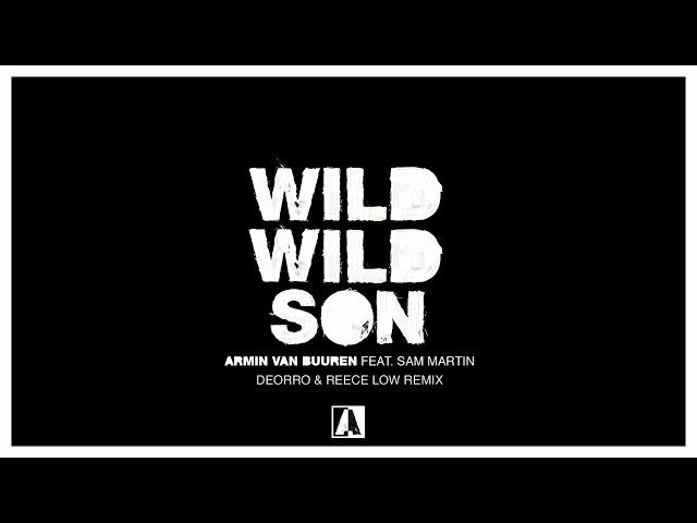 Armin van Buuren feat. Sam Martin - Wild Wild Son (Deorro & Reece Low Remix)