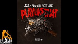 DNI Mike ft. Philthy Rich, SOB x RBE (Slimmy B), Rayven Justice, FirstClass GD - Play Like That