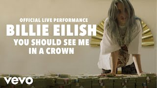 Billie Eilish - you should see me in a crown ( Live Performance) | Vevo LIFT