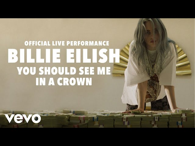 Billie Eilish - you should see me in a crown (Official Live Performance) | Vevo LIFT