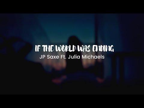 jp-saxe---if-the-world-was-ending-ft.-julia-michaels-[indo-sub]-|-lirik-dan-terjemahan-indonesia