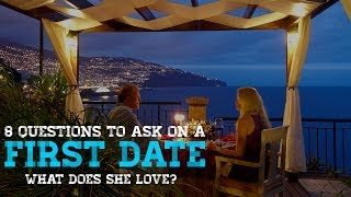 First Date Questions: What Does She Love