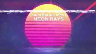 Child Sound Myst - Neon Rays