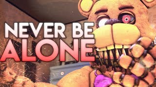 [SFM FNAF] Never Be Alone by Shadrow
