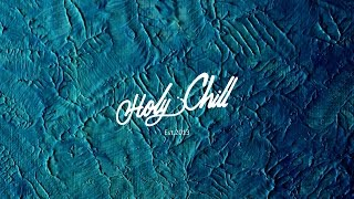 Holy Chill Facebook : http://goo.gl/HizkkT Soundcloud : https://sou...