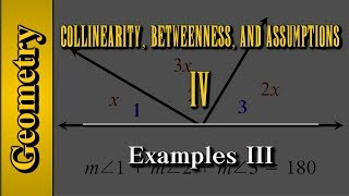 Geometry: Collinearity, Betweenness, and Assumptions (Level 4 of 4)   Examples III