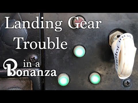 Landing Gear Trouble in a Bonanza