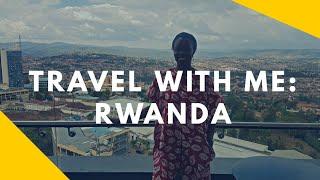 Travel Vlog: Back to Rwanda
