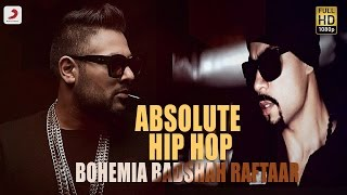 Absolute Hip Hop - Audio Jukebox | Bohemia , Badshah , Raftaar