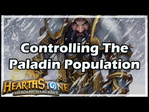 [Hearthstone] Controlling The Paladin Population