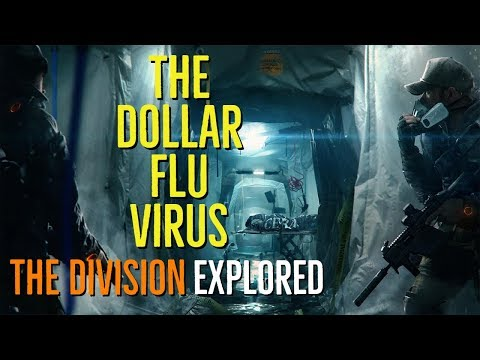 The DOLLAR FLU VIRUS (The DIVISION Explored)  