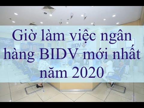 Giờ làm việc ngân hàng BIDV mới nhất năm 2020
