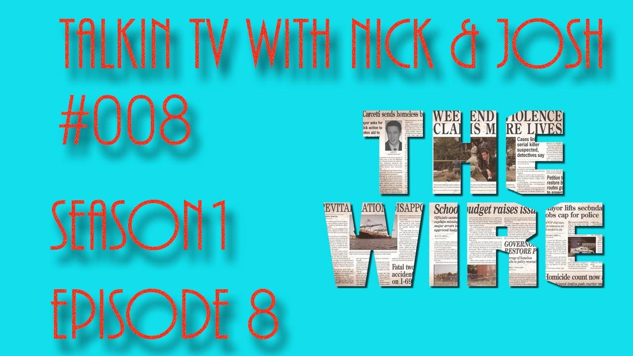 Talkin Tv With Nick & Josh #008 (The Wire Season 1 Episode 8 ...