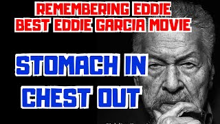 STOMACH IN, CHEST OUT - FULL MOVIE -   EDDIE GARCIA COLLECTION - REMEMBERING THE LEGEND
