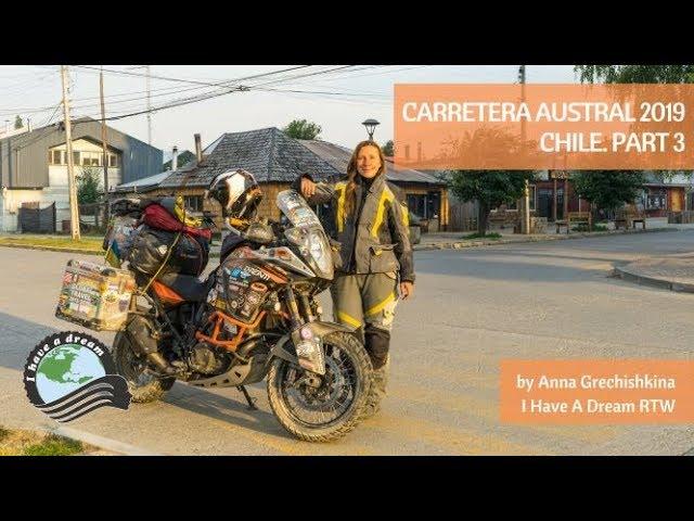 CARRETERA AUSTRAL, CHILE, 2019. PART III