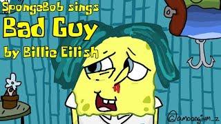 """SpongeBob sings """"Bad Guy"""" by Billie Eilish Video"""
