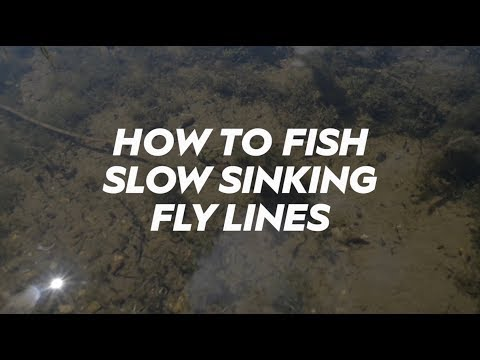 How To Fish Slow Sinking Fly Lines