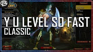 Why You Level So Fast? - Classic Leveling Tips