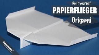 Papierflieger Falten / Papierflugzeug Origami Anleitung / Paper Airplane