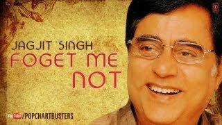Tum Hamare Nahin To Kya Gham Hai - Forget Me Not - Jagjit Singh Hit Ghazals