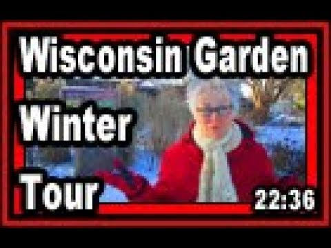 Wisconsin Garden Winter Tour - Video Blog 813