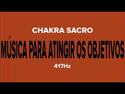 MÚSICA PARA ATINGIR OS OBJETIVOS | CHAKRA SACRO | 417HZ