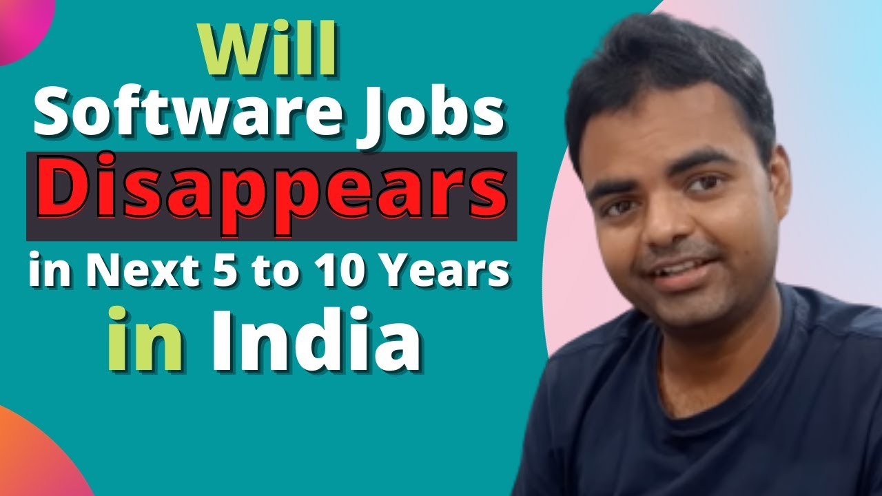 What is the Future of Software Engineers in the Indian IT Industry, will Software Jobs Disappear
