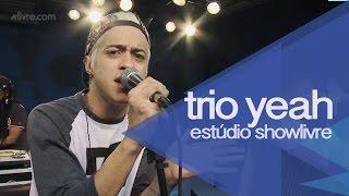 """""""Patricinha"""" - Trio Yeah no Estúdio Showlivre 2015"""