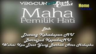 Maha Pemilik Hati - Virgoun Ft Last Child (HOME KARAOKE)