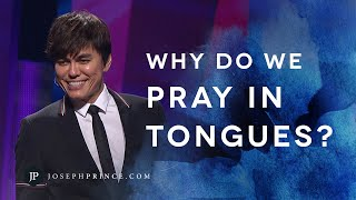 Why Do We Pray In Tongues? | Joseph Prince