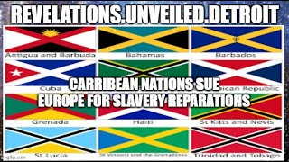 CARIBBEAN Nations SUE EUROPE For SLAVERY REPARATIONS.