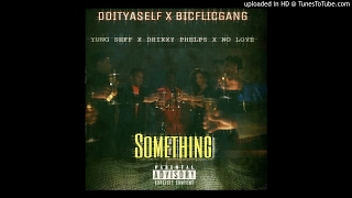 Yung Seff - Something Feat. Drixxy Phelps & No Love