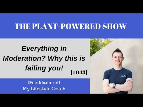 Everything In Moderation? Why This Is Failing You! [#043]