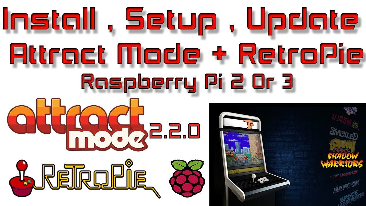 How To Install Set up And Update Attract Mode + RetroPie Raspberry Pi 2 Or 3