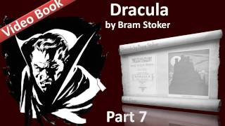 Part 7 - Dracula Audiobook by Bram Stoker (Chs 24-27)(, 2011-09-24T06:56:48.000Z)