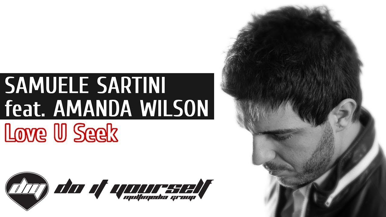 Download SAMUELE SARTINI feat. AMANDA WILSON - Love u seek [Official video HD]