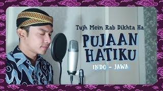""" PUJAAN HATIKU "" ( Indo - Jawa) Tujh Mein Rab Dikhta Hai - Cover By PAIJO"