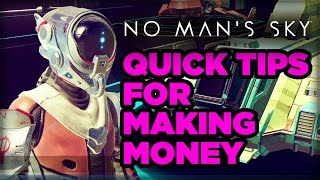 No Man's Sky - Quick Tips for Making Money