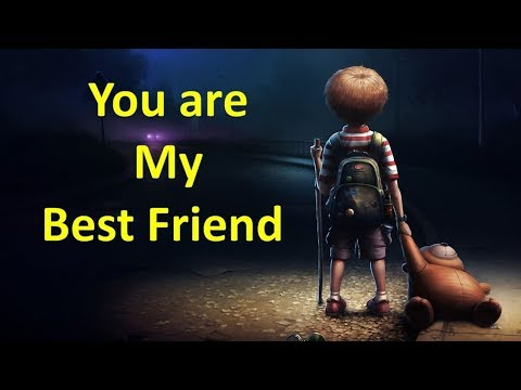 You Are My BEST FRIEND  ||  FRIENDS FOREVER