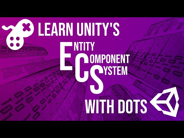 Learn Unity's ECS with DOTs