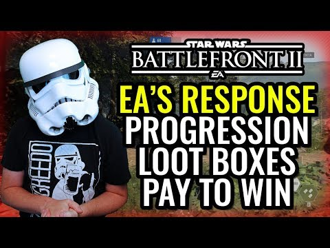 EA's Response - Loot Boxes, Progression, Pay To Win - Star Wars Battlefront 2