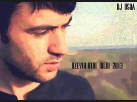 Uzeyir Mehdizade   Atdi Meni 2013]