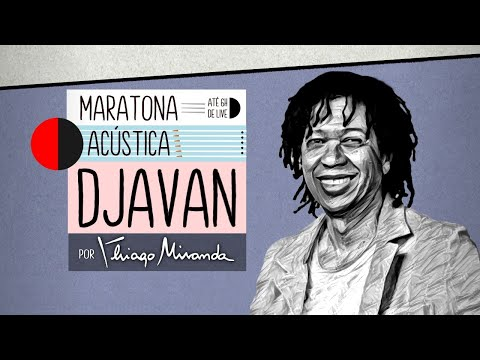 Live Maratona Acústica DJAVAN por Thiago Miranda! #LiveDoMiranda #FiqueEmCasa