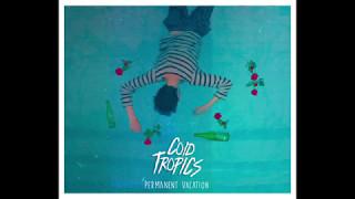 Cold Tropics - Permanent Vacation ( Full EP )
