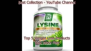 Top 5 Nutrition Lysine Review Or Weight Loss Products That Work Fast 2016 Video 85
