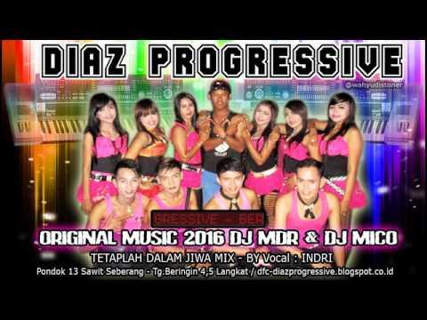 DJ TETAP DALAM JIWA MIX VERSI DIAZ PROGRESSIVE TERBARU 2016 VOCAL INDRI